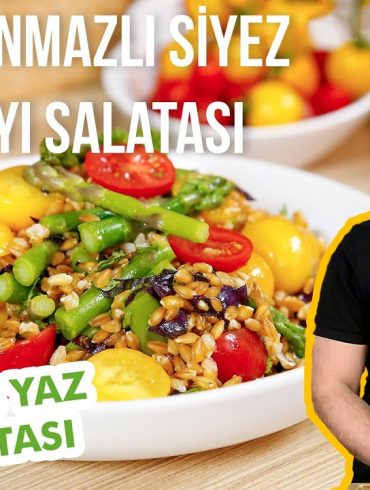 kuşkonmazlı siyez buğdayı salatası şeflerden tarifler
